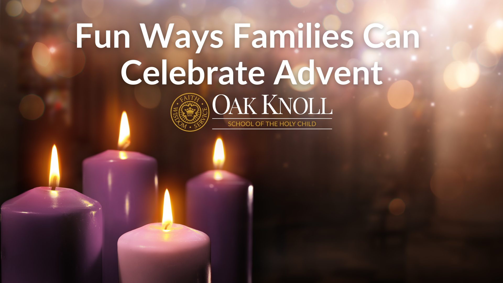 Fun Ways Families Can Celebrate Advent