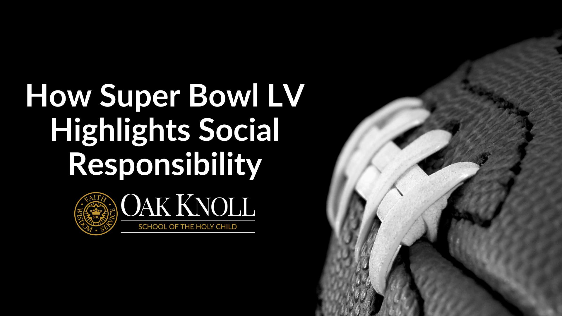 How Super Bowl LV Highlights Social Responsibility