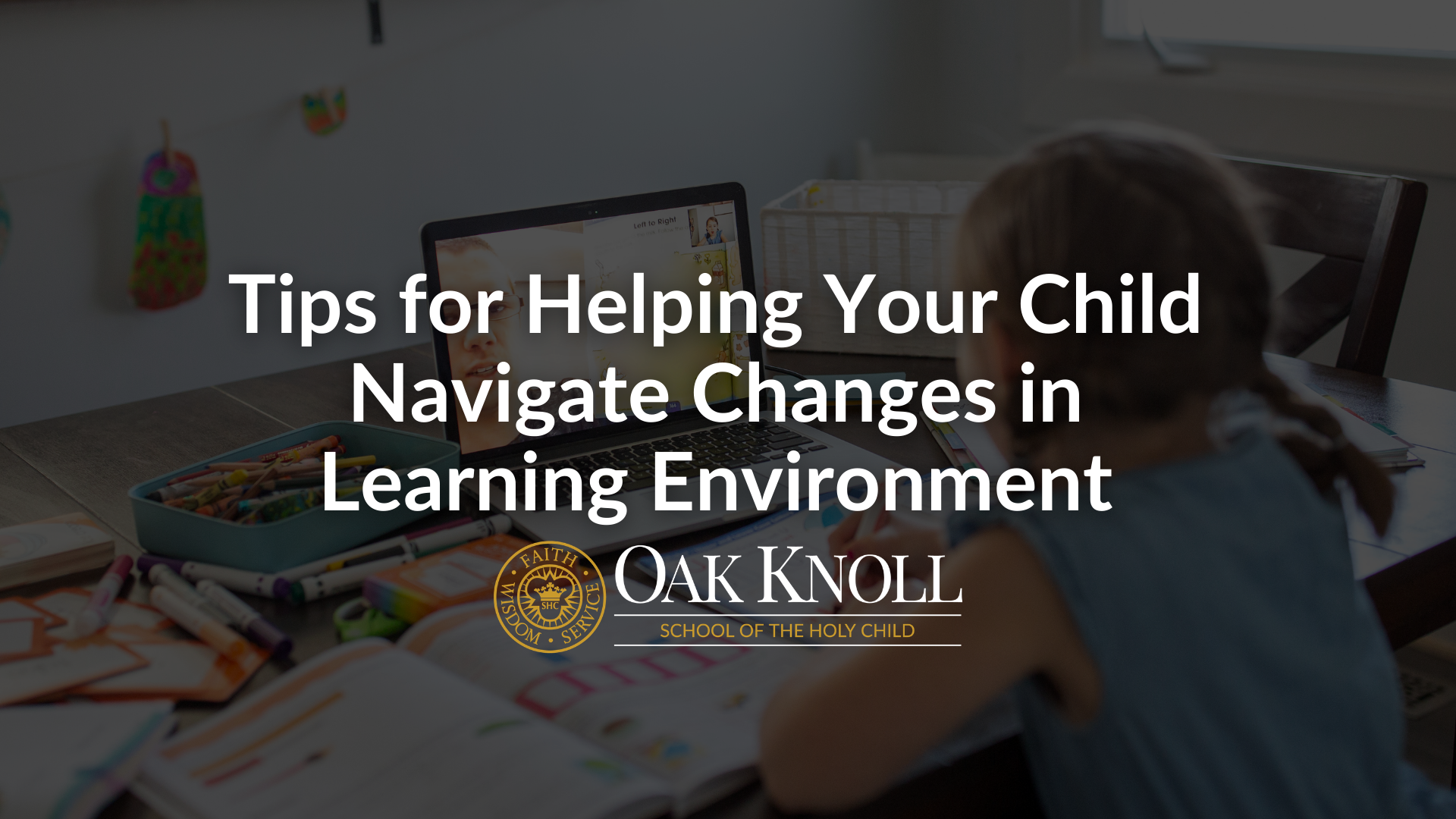 Tips for Helping Your Child Navigate Changes in Learning Environment