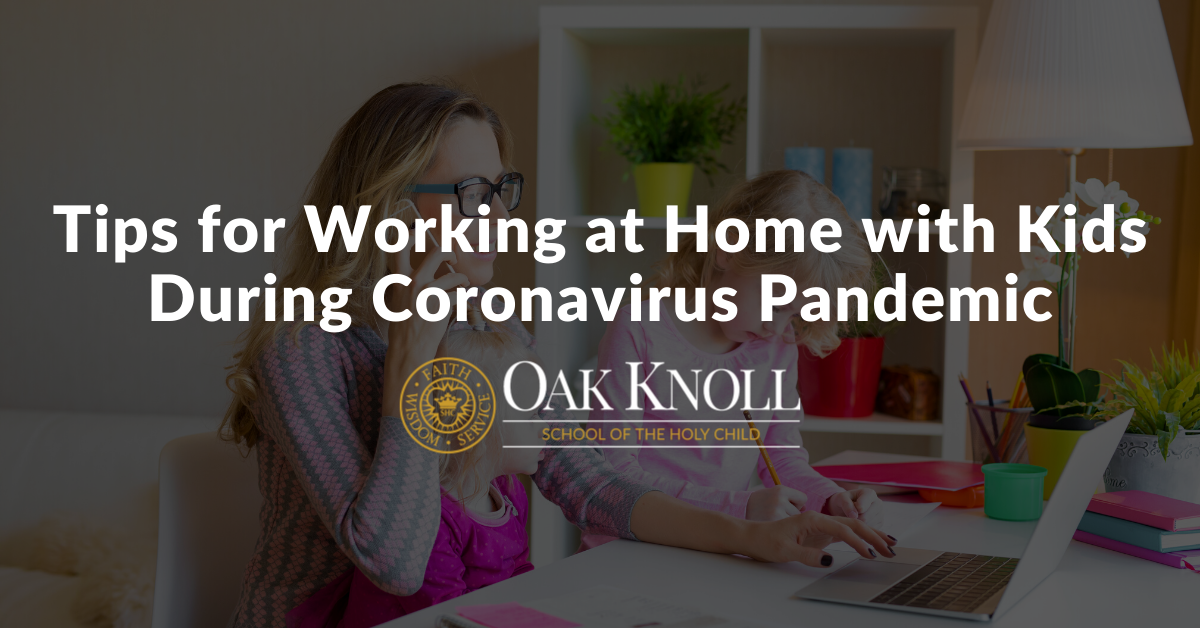 Tips for Working at Home with Kids During Coronavirus Pandemic